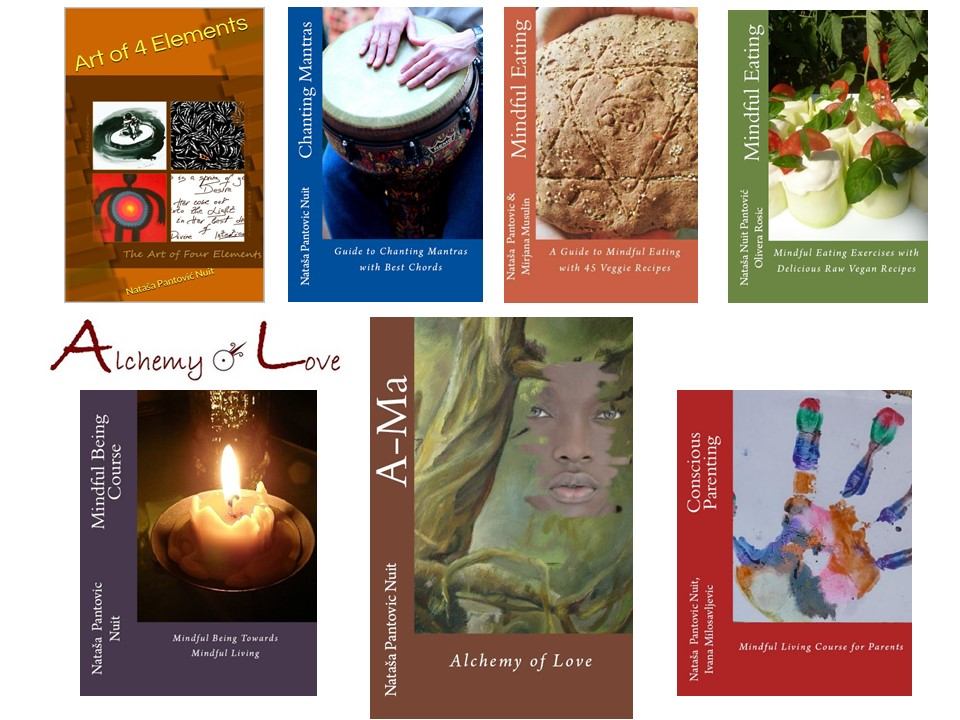 Mindfulness Training Books: Mindful Eating, Mindful Being, Conscious Parenting, Chanting Mantras, Ama Alchemy of Love, Art of 4 Elements